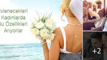 Erkeklerin Evlenecekleri Kadınlarda Aradıkları Özellikler